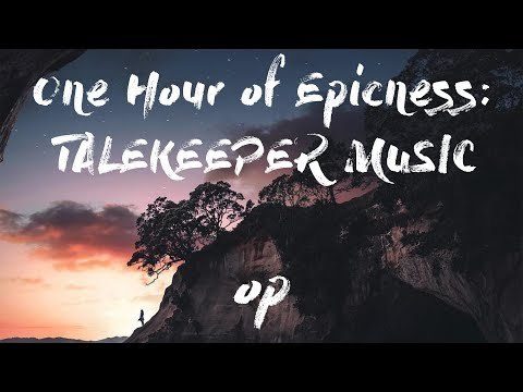 One hour of epicnes: Talekeeper   Epic  Compilation