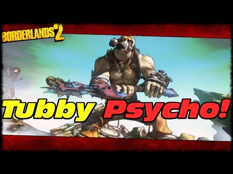 Borderlands 2 Tubby Psycho WTF! Tubby Psycho Drops New Legendary Reaper Digistruct Class Mod!