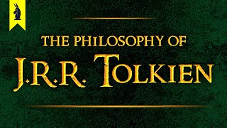 The Philosophy of J.R.R. Tolkien: Why Things Keep Getting Worse – Wisecrack Edition