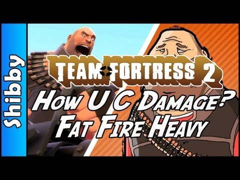 TF2 - FAT FIRE HEAVY - HOW U C DAMAGE? (Team Fortress 2 & Hat Raffle)