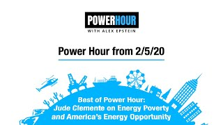 Best of Power Hour: Jude Clemente on Energy Poverty and America's Energy Opportunity