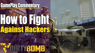 Dirty Bomb - Getting Rid of Hackers