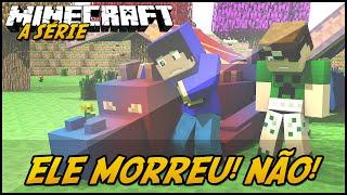 Minecraft: A SÉRIE 2 - ELE MORREU! NÃO! #36