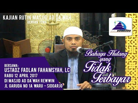 Bahaya Hutang Yang Tak Terbayar - Ustadz Fadlan Fahamsyah, Lc