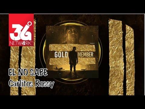 download lagu El No Sabe - Carlitos Rossy - Gold Member gratis