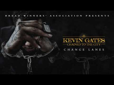 Kevin Gates - Change Lanes [Official Audio] #1