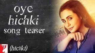 Oye Hichki Song Teaser | Hichki | Rani Mukerji | Releasing 23rd March 2018
