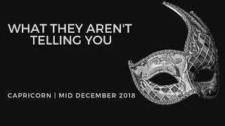 CAPRICORN: What they aren't telling you . . . mid December 2018