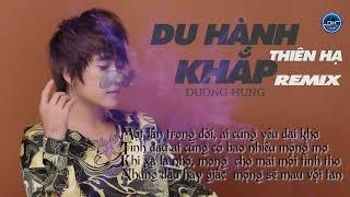 DU HÀNH KHẮP THIÊN HẠ REMIX - ĐƯỜNG HƯNG | Cover Lời Việt HAY NHẤT 2019 !! Nhạc Trung Quốc hay nhất