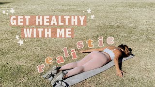Get Healthy With Me ⎮ Realistic + Body Positive