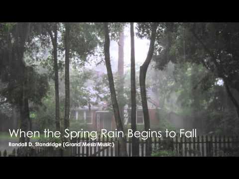 When the Spring Rain Begins to Fall - Randall D. Standridge (Grand Mesa Music, 2013) Grade 3