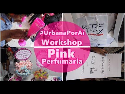 #UrbanaPorAí  Workshop para Blogueiras Pink Perfumaria e SKAFE Cosméticos   Por Allê Urbana