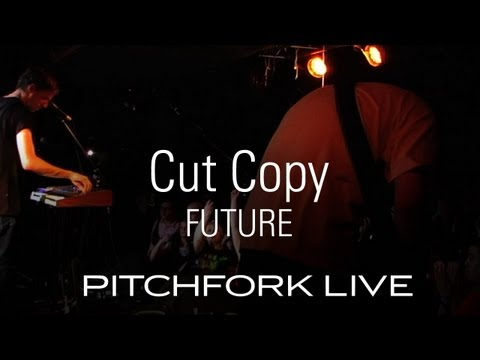 Cut Copy - Future - Pitchfork Live