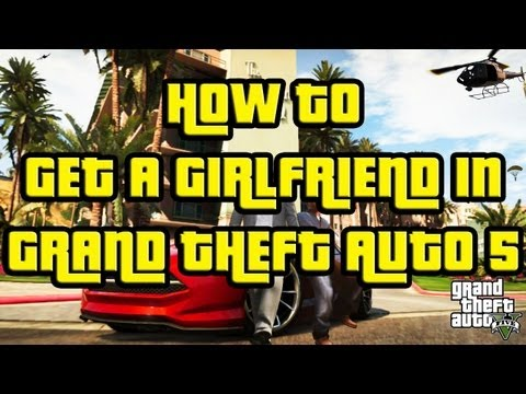GTA V   How To Get a Girlfriend / Booty Call in Grand Theft Auto 5 ᴴᴰ