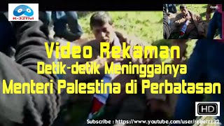 [Video Rekaman Detik-detik Meninggalnya Menteri Palestina@FULL HD] Video