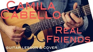 Real Friends Fingerstyle Guitar Tutorial - Camila Cabello Guitar Lesson & TAB / Real Friends Cover