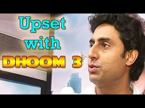 Dhoom 3 : Abhishek Bachchan upset with the movie