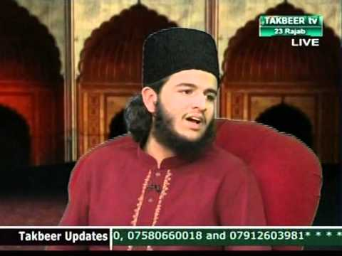 Shaykh Muhammad Hassan Haseeb ur Rehman - Takbeer TV Interview - PART 1