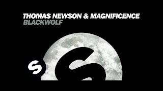 Thomas Newson & Magnificence - Blackwolf (Original Mix)