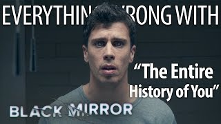 "Everything Wrong With Black Mirror ""The Entire History of You"""