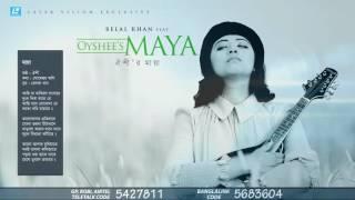 'MAYA'   Oyshee  Belal Khan Featuring Oyshee's MAYA  Bangla New Song  Laser Vision  2016