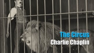Charlie Chaplin The Lion Cage Full Scene The Circus 1928