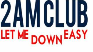 Watch 2am Club Let Me Down Easy video