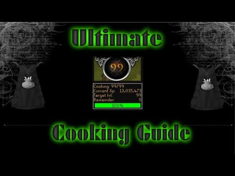 RuneScape | Ultimate 1-99 Cooking Guide! | With Commentary 2013 | HD