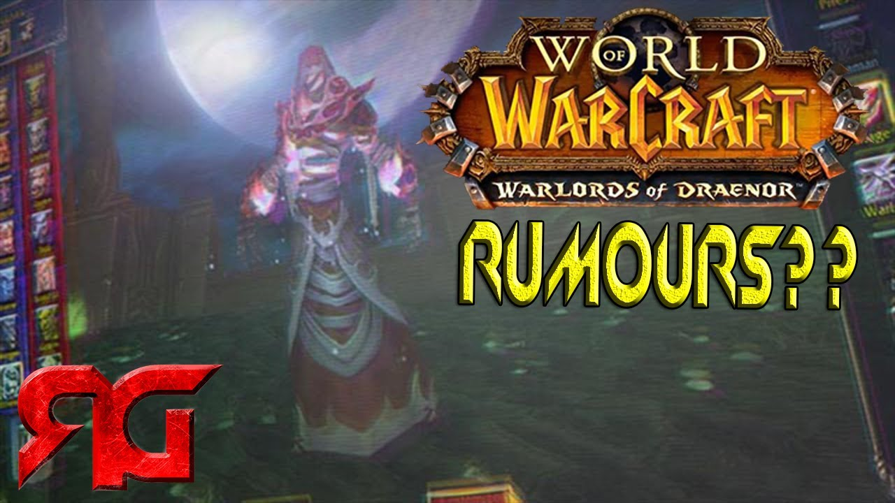 World of warcraft warlords of draenor rumours new class level