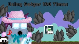 Growtopia | Using Geiger 100 Times (HUGE PROFIT!)