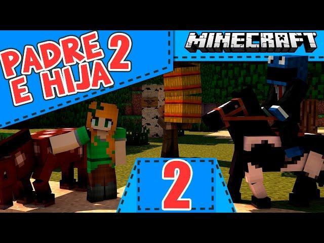 Padre e Hija en Minecraft - Temp.2 - Ep.2 - QEl Bob Esponja ms guapo del mundo!