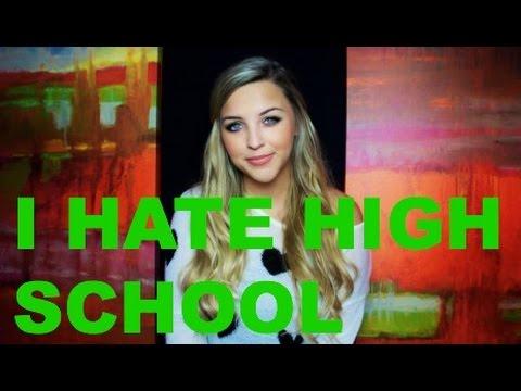 I HATED HIGH SCHOOL!