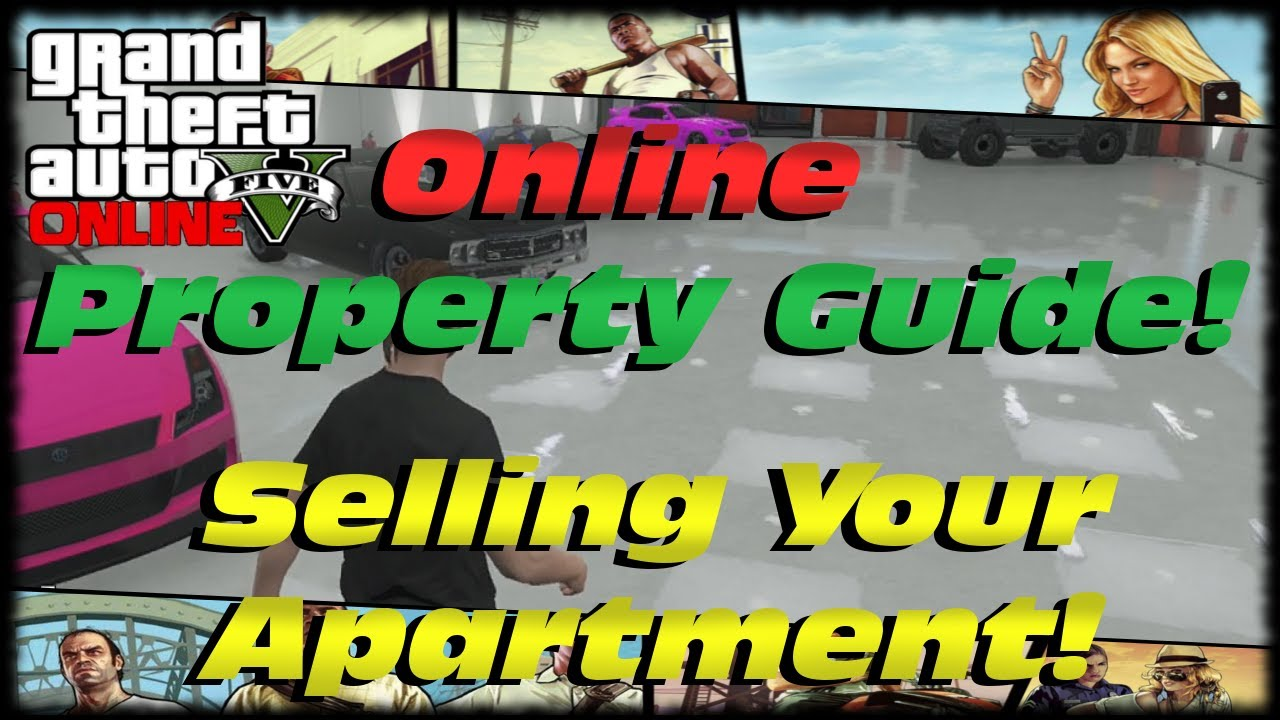 GTA 5 Online Property Guide! How To Sell Your Apartment ...