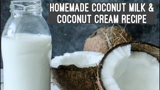 Homemade Coconut Milk & Cream Recipe   How to make Coconut Milk At Home   Vegan Milk   नारियल का दूध