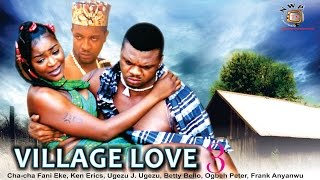 Village Love Nigerian Movie (Season 3) - Love Wantintin