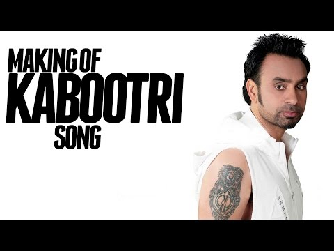 Babbu Maan making of KABOOTRI song from his upcoming film DESI ROMEOS