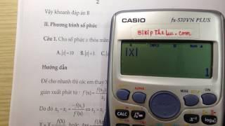 Tuyệt Kĩ Casio Newton - Raphson giải nhanh mọi phương trình số phức