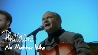 Watch Phil Collins No Matter Who video