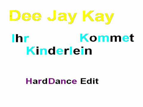 Dee Jay Kay - Ihr Kinderlein kommet (Hard Dance Edit.)