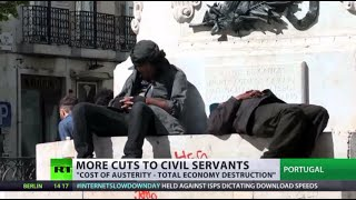 'Much worse than expected: Austerity cost - total destruction of economy'