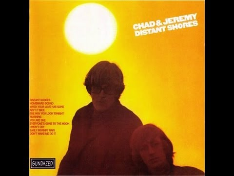 Chad And Jeremy - Everyones Gone To The Moon