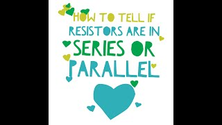 How to tell if resistors are in Series Vs Parallel