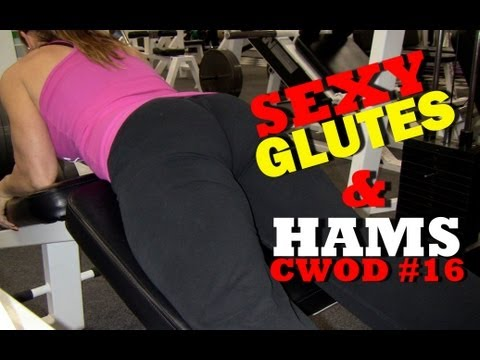 SEXY GLUTES and HAMSTRINGS- CWOD #16- Weight Lifting with Clifta Perez