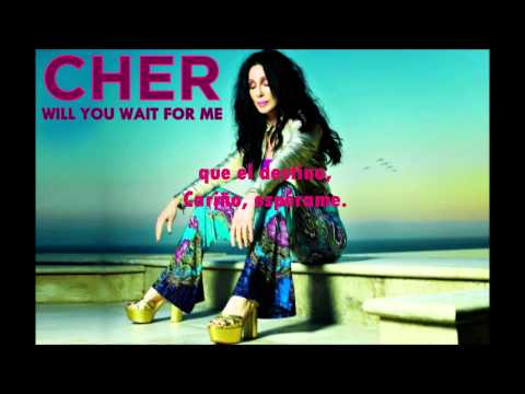 Cher - Will You Wait For Me (traducida) video