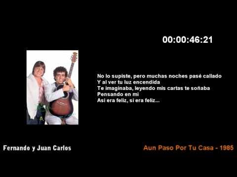 Fernando y Juan Carlos - Aún Paso Por Tu Casa