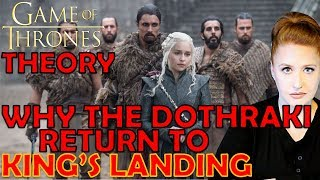 Why the Dothraki will be at King's Landing: Game of Thrones Theory