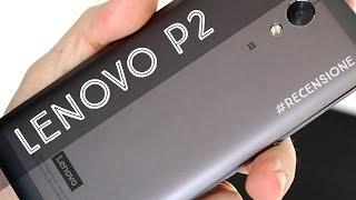 Lenovo P2, la gamma media ha un nuovo protagonista | #RECENSIONE ITA