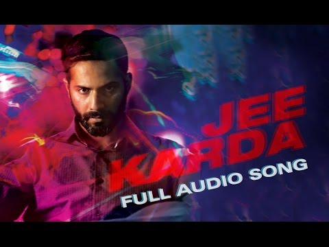 Jee Karda (Full Audio Song) | Badlapur | Varun Dhawan & Nawazuddin Siddiqui