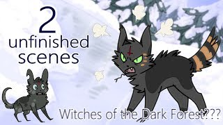 Witches of the Dark Forest??? 2 unfinished scenes