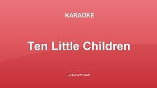 Ten Little Children - Karaoke nhạc tiếng Anh thiếu nhi
